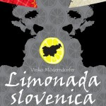 Vinko Möderndorfer: LIMONADA SLOVENICA
